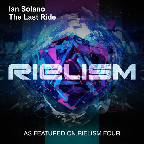 Ian Solano - The Last Ride (Radio Edit) [Rielism]